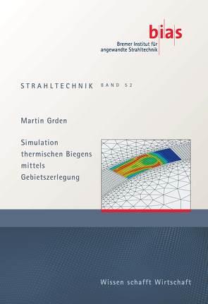 Simulation thermischen Biegens mittels Gebietszerlegung von Grden,  Martin