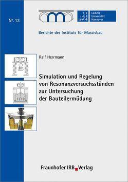 Simulation und Regelung von Resonanzversuchsständen zur Untersuchung der Bauteilermüdung. von Herrmann,  Ralf, Marx,  Steffen