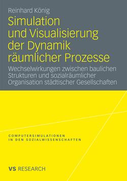 Simulation und Visualisierung der Dynamik räumlicher Prozesse von König,  Reinhard