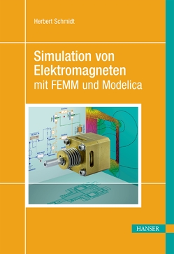 Simulation von Elektromagneten mit FEMM und Modelica von Schmidt,  Herbert