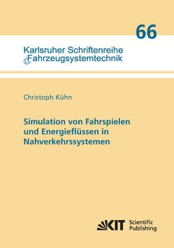 Simulation von Fahrspielen und Energieflüssen in Nahverkehrssystemen von Kühn,  Christoph