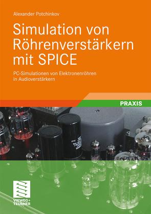 Simulation von Röhrenverstärkern mit SPICE von Potchinkov,  Alexander