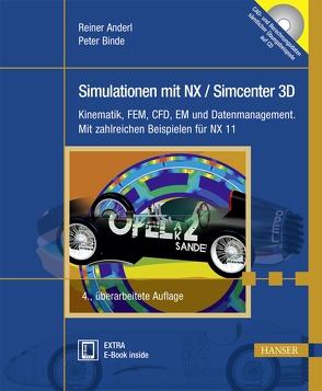 Simulationen mit NX / Simcenter 3D von Anderl,  Reiner, Binde,  Peter