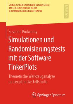 Simulationen und Randomisierungstests mit der Software TinkerPlots von Podworny,  Susanne
