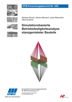 Simulationsbasierte Betriebsfestigkeitsanalyse stanzgenieteter Bauteile von Esderts,  Alfons, Masendorf,  Lukas, Meschut,  Gerson, Otroshi,  Mortaza