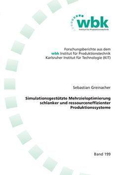 Simulationsgestützte Mehrzieloptimierung schlanker und ressourceneffizienter Produktionssysteme von Greinacher,  Sebastian