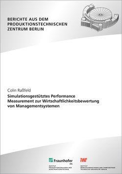Simulationsgestütztes Performance Measurement zur Wirtschaftlichkeitsbewertung von Managementsystemen. von Raßfeld,  Colin