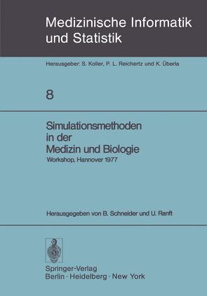 Simulationsmethoden in der Medizin und Biologie von Ranft,  U., Schneider,  B.