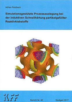 Simulativ gestützte Prozessauslegung bei der induktiven Schnellaushärtung partikelgefüllter Reaktivklebstoffe von Retzbach,  Adrian