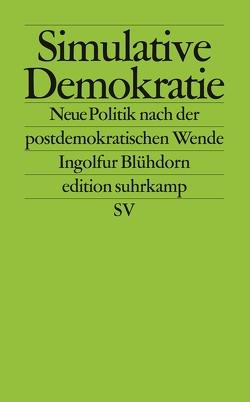 Simulative Demokratie von Blühdorn,  Ingolfur