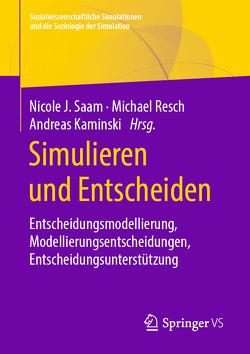 Simulieren und Entscheiden von Kaminski,  Andreas, Resch,  Michael, Saam,  Nicole J