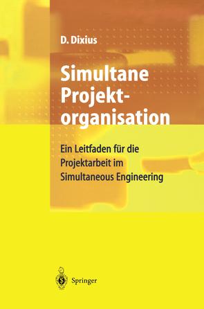 Simultane Projektorganisation von Dixius,  Dieter