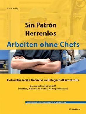 Sin Patrón – Herrenlos – Arbeiten ohne Chefs von Kulla,  Daniel, Mengay,  Adrian, Pricelius,  Maike, Tepper,  Luciano
