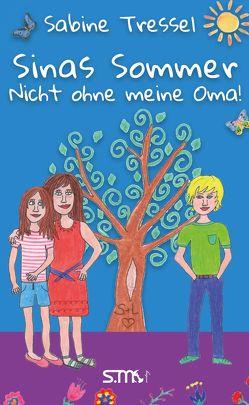 Sinas Sommer – Nicht ohne meine Oma! von Tressel,  Sabine