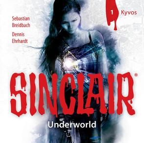 SINCLAIR – Underworld: Folge 01 von Breidbach,  Sebastian, Ehrhardt,  Dennis, Liebrecht,  Torben