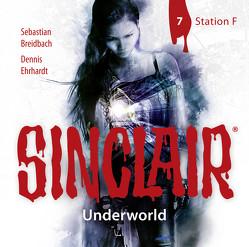 SINCLAIR – Underworld: Folge 07 von Breidbach,  Sebastian, Ehrhardt,  Dennis, Häntsch,  Wolfgang, Kellner,  Stephanie, Liebrecht,  Torben