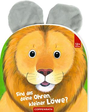 Sind das deine Ohren, kleiner Löwe? von Weller,  Ana-Maria