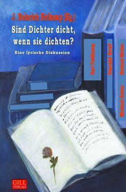 Sind Dichter dicht, wenn sie dichten? von Anton,  Michael, Feldkamp,  Karl, Graf,  Harald, Heikamp,  J Heinrich, Wolter,  Richard