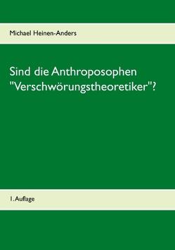"""Sind die Anthroposophen """"Verschwörungstheoretiker""""? von Heinen-Anders,  Michael"""
