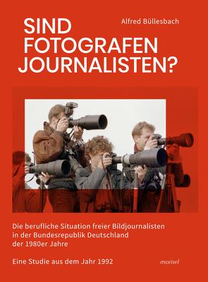 Sind Fotografen Journalisten? von Büllesbach,  Alfred