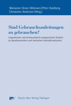 Sind Gebrauchsanleitungen zu gebrauchen? von Grove Ditlevsen,  Marianne, Kastberg,  Peter, Pankow,  Christiane