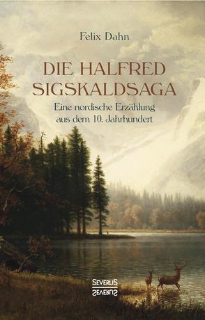 Die Halfred Sigskaldsaga. von Dahn,  Felix