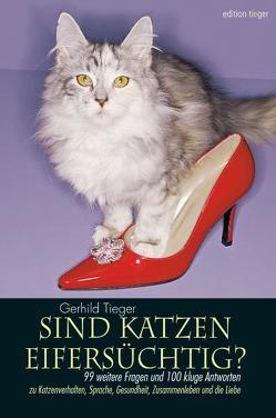 Sind Katzen eifersüchtig? von Tieger,  Gerhild