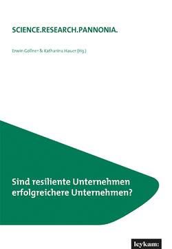 Sind resiliente Unternehmen erfolgreichere Unternehmen? von Gollner,  Erwin, Hauer,  Katharina