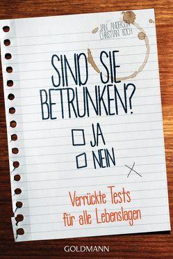 Sind Sie betrunken? von Anderson,  Jan, Koch,  Christian