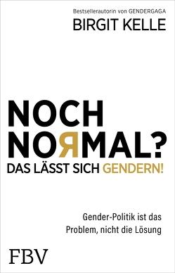 Sind Sie noch normal? von Kelle,  Birgit