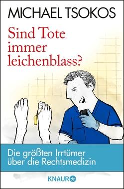 Sind Tote immer leichenblass? von Kellner,  Christoph, Tsokos,  Michael