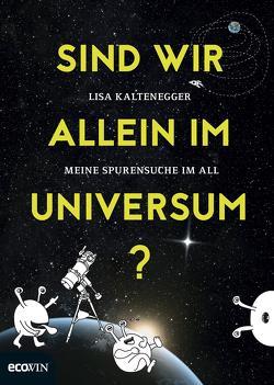 Sind wir allein im Universum? von Fischer,  Mandy, Kaltenegger,  Lisa