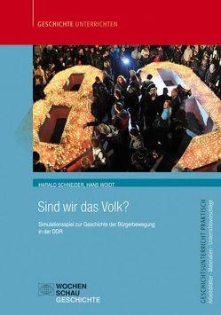 Sind wir das Volk? von Schneider,  Harald, Woidt,  Hans