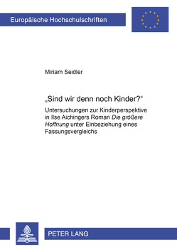 «Sind wir denn noch Kinder?» von Seidler,  Miriam