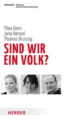 Sind wir ein Volk? von Brussig,  Thomas, Dorn,  Thea, Hensel,  Jana, Panzer,  Volker