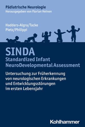 SINDA – Standardized Infant NeuroDevelopmental Assessment von Hadders-Algra,  Mijna, Heinen,  Florian, Philippi,  Heike, Pietz,  Joachim, Tacke,  Uta