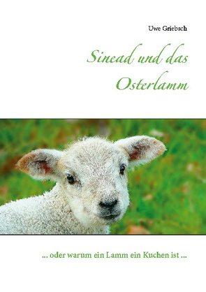 Sinead und das Osterlamm von Griebsch,  Uwe