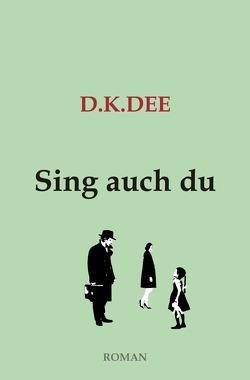 Sing auch du von DEE,  D.K.