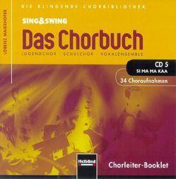 """Sing & Swing – Das Chorbuch. CD 5 """"Si ma ma kaa"""". 32 Choraufnahmen von Maierhofer,  Lorenz"""