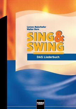 Sing & Swing – DAS Liederbuch / ALTE Ausgabe von Kern,  Walter, Maierhofer,  Lorenz