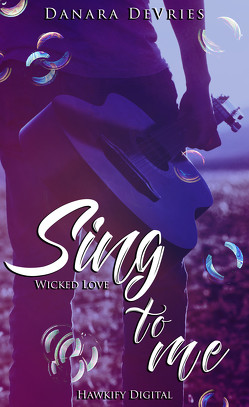 Sing to me – Wicked Love von DeVries,  Danara