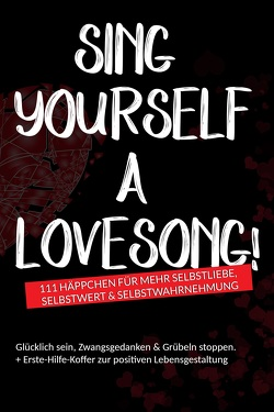 Sing yourself a Lovesong! von Wefelnberg,  Petra