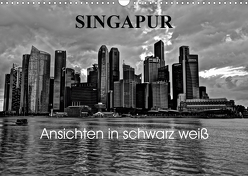 Singapur Ansichten in schwarz weiß (Wandkalender 2020 DIN A3 quer) von Wittstock,  Ralf