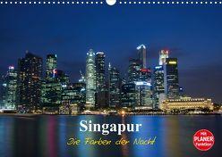 Singapur – Die Farben der Nacht (Wandkalender 2020 DIN A3 quer) von Wittstock,  Ralf