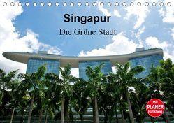 Singapur – Die Grüne Stadt (Tischkalender 2019 DIN A5 quer) von Wittstock,  Ralf