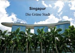 Singapur – Die grüne Stadt (Wandkalender 2020 DIN A2 quer) von Wittstock,  Ralf