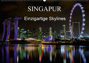 Singapur – Einzigartige Skylines (Wandkalender 2018 DIN A2 quer) von Wittstock,  Ralf