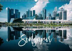 Singapur entdecken (Wandkalender 2019 DIN A3 quer) von Becker,  Stefan