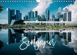 Singapur entdecken (Wandkalender 2019 DIN A4 quer) von Becker,  Stefan