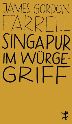 Singapur im Würgegriff von Allie,  Manfred, Farrell,  James Gordon
